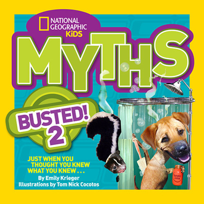 National Geographic Kids Myths Busted! 2 - Krieger, Emily