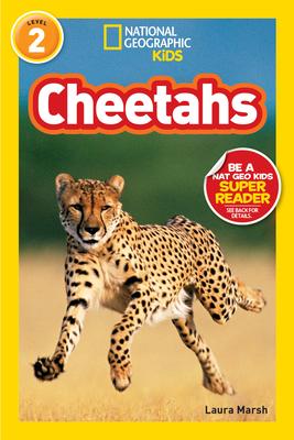 National Geographic Kids Readers: Cheetahs - Marsh, Laura, and National Geographic Kids