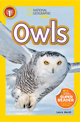 National Geographic Kids Readers: Owls - Marsh, Laura, and National Geographic Kids