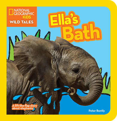 National Geographic Kids Wild Tales Ella's Bath - Bently, Peter