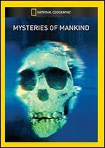 National Geographic: Mysteries of Mankind
