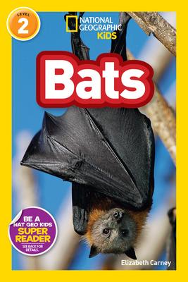 National Geographic Readers: Bats - Carney, Elizabeth