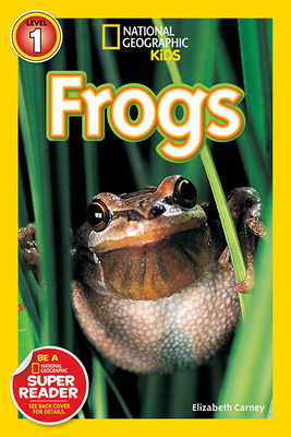 National Geographic Readers: Frogs! - Carney, Elizabeth