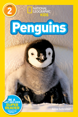 National Geographic Readers: Penguins! - Schreiber, Anne