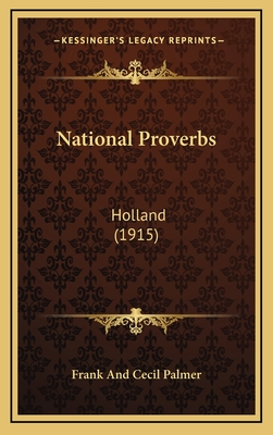 National Proverbs: Holland (1915) - Frank and Cecil Palmer