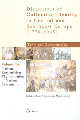 National Romanticism: The Formation of National Movements - Trencsenyi, Balazs (Editor), and Kopecek, Michal (Editor)