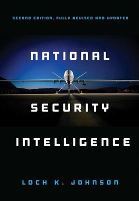 National Security Intelligence - Johnson, Loch K.