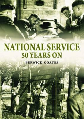 National Service Fifty Years On - Coates, Berwick