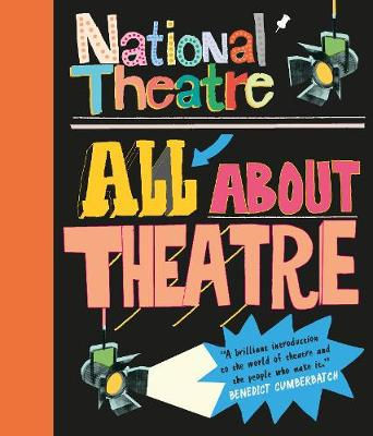 National Theatre: All About Theatre - National Theatre
