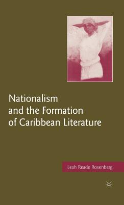 Nationalism and the Formation of Caribbean Literature - Rosenberg, L