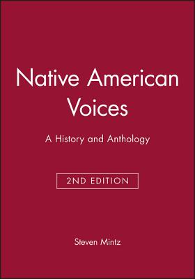Native American Voices: A History and Anthology - Mintz, Steven (Editor)