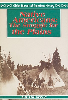 Native Americans: The Struggle for the Plains - Beaulieu, David (Consultant editor), and Hamley, Jeffrey (Consultant editor)
