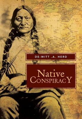 Native Conspiracy - Herd, De-Witt a