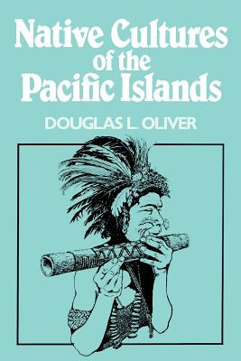 Native Cultures of the Pacific Islands - Oliver, Douglas L