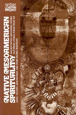 Native Mesoamerican Spirituality - Leon, Portilla Miguel, and Leon-Portilla, Miguel (Editor), and Anderson, Arthur J (Translated by)