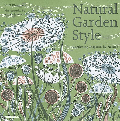 natural garden style gardening inspired by nature book by