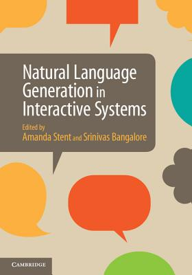 Natural Language Generation in Interactive Systems - Stent, Amanda, Dr. (Editor)