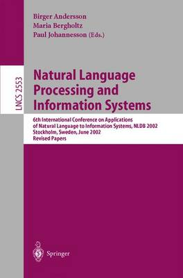 Natural Language Processing and Information Systems: 6th International Conference on Applications of Natural Language to Information Systems, Nldb 2002, Stockholm, Sweden, June 27-28, 2002, Revised Papers - Andersson, Birger (Editor)