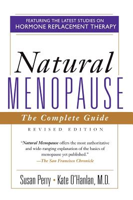 Natural Menopause: The Complete Guide, Revised Edition - Perry, Susan