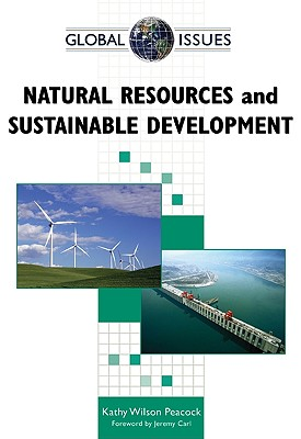 Natural Resources and Sustainable Development - Peacock, Kathy Wilson, and Carl, Jeremy (Foreword by)