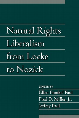Natural Rights Liberalism from Locke to Nozick - Paul, Ellen Frankel (Editor)