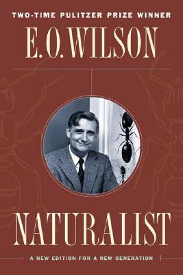 Naturalist - Wilson, Edward O
