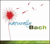 Naturally Bach - Bruce Haynes (oboe d'amore); Da Sonar; Daniel Taylor (counter tenor); Stephen Stubbs (baroque lute)