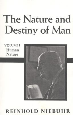 Nature and Destiny of Man, The Volume 1 - Niebuhr, Reinhold