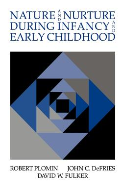 Nature and Nurture During Infancy and Early Childhood - Plomin, Robert, and Defries, J C, and Fulker, D W