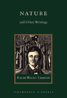 Nature and Other Writings - Emerson, Ralph Waldo, and Turner, Peter (Editor)