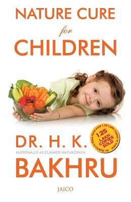 Nature Cure for Children - Bakhru, H.K., Dr.