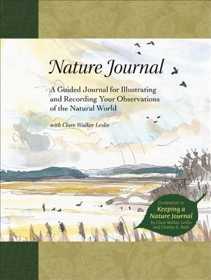 Nature Journal: A Guided Journal for Illustrating and Recording Your Observations of the Natural World - Leslie, Clare Walker