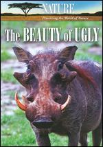 Nature: The Beauty of Ugly
