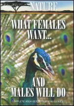Nature: What Females Want and Males Will Do -