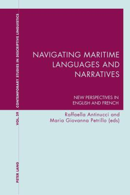 Navigating Maritime Languages and Narratives: New Perspectives in English and French - Antinucci, Raffaella (Editor)
