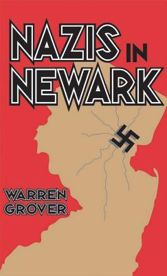 Nazis in Newark - Grover, Warren