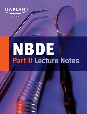 Nbde Part II Lecture Notes - Kaplan Medical