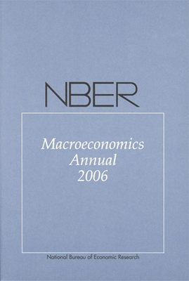 Nber Macroeconomics Annual 2006 - Acemoglu, Daron, Professor (Editor), and Rogoff, Kenneth (Editor), and Woodford, Michael (Editor)
