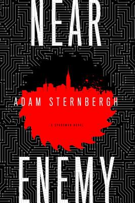 Near Enemy: A Spademan Novel - Sternbergh, Adam