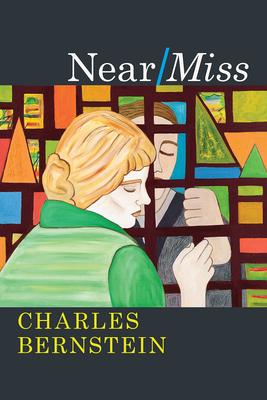 Near/Miss - Bernstein, Charles, Professor