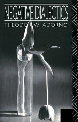 Negative Dialectics - Adorno, Theodor