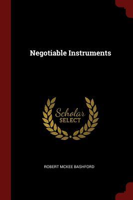 Negotiable Instruments - Bashford, Robert McKee