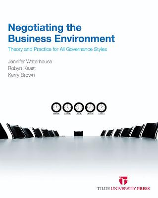 Negotiating the Business Environment: Theory and Practice for All Governance Styles - Waterhouse, Jennifer, and Keast, Robyn, and Brown, Kerry