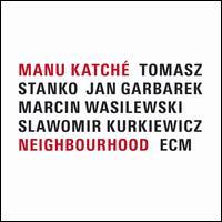 Neighbourhood - Manu Katché