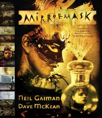 Neil Gaiman and Dave Mckean - Mirror Mask. the Illustrated Film Script - Gaiman, Neil, and McKean, Dave