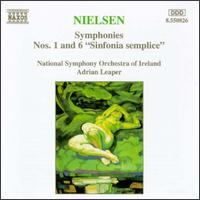"Neilsen: Symphonies Nos. 1 & 6 (""Sinfonia semplice"") - National Symphony Orchestra of Ireland; Adrian Leaper (conductor)"