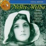 Nellie Melba sings Verdi, Debussy, Gounod, Puccini, Massenet