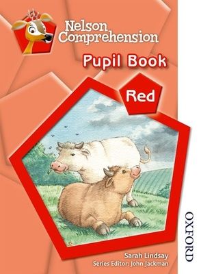 Nelson Comprehension Pupil Book Red - Lindsay, Sarah, and Jackman, John (Editor)