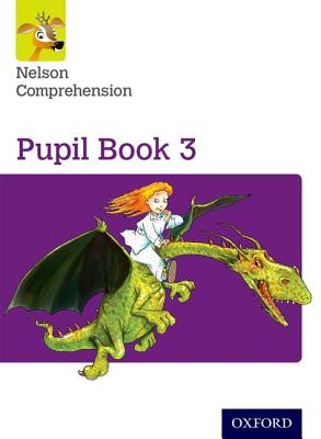 Nelson Comprehension: Year 3/Primary 4: Pupil Book 3 - Jackman, John (Series edited by), and Wren, Wendy