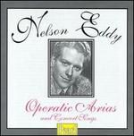 Nelson Eddy: Operatic Arias and Concert Songs